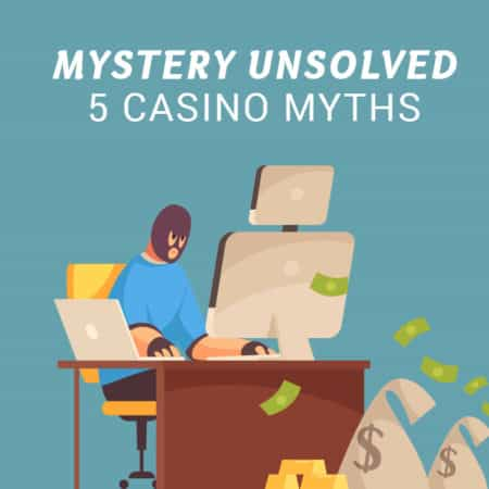 Mystery unsolved: 5 common online gambling myths you still believe in 2020