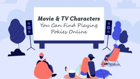 Movie & TV Characters You Can Find Playing Pokies Online