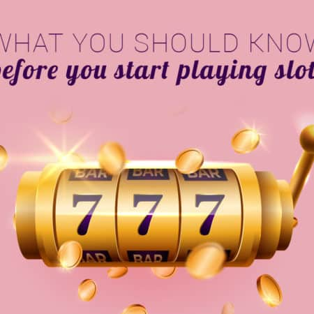What should you know before you start playing slots